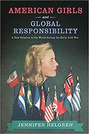 book cover American Girls American Girls and Global Responsibility by Jennifer Helgren