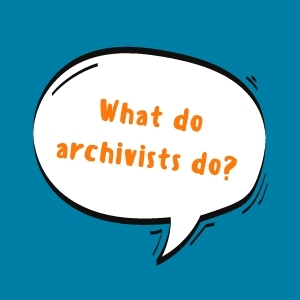 What do archivists do?