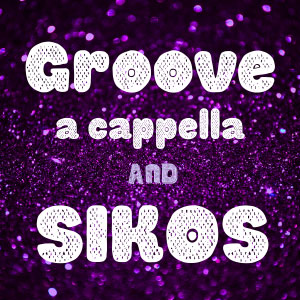 GROOVE a capella and Sikos