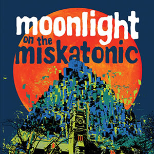 Moonlight on the Miskatonic