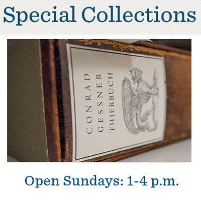Special Collections Open Sundays 1-4 p.m.