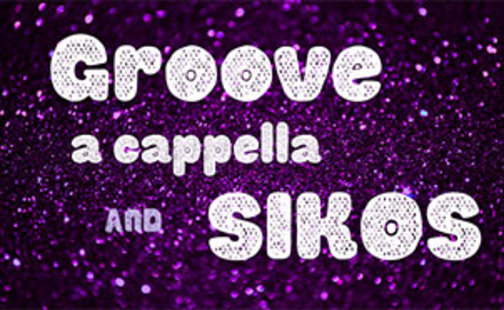 GROOVE a cappella and Sikos