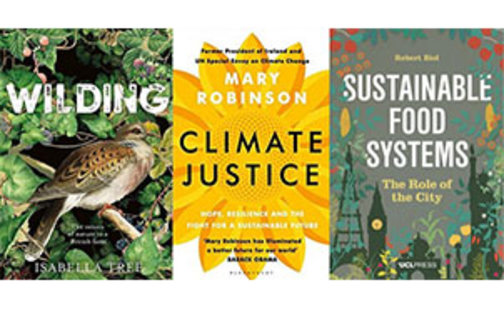 Book covers Wilding by Isabella Tree, Climate Justice by Mary Robinson, and Sustainable Food Systems by Robert Biel