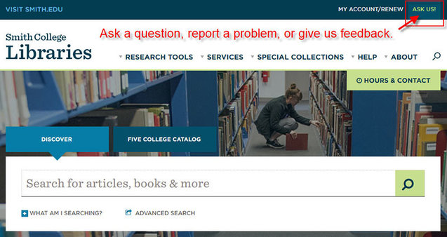 Use Ask Us to ask a question, report a problem, or submit feedback
