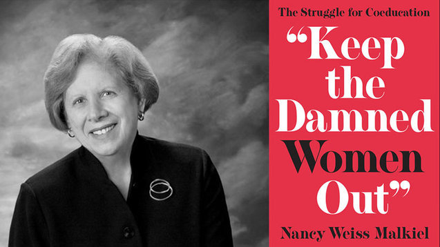"Nancy Weiss Malkiel and book cover ""Keep the Damned Women Out"""