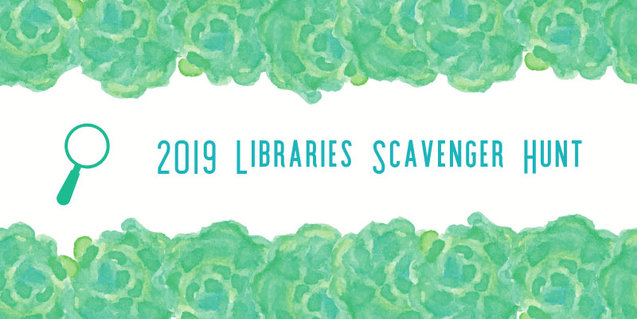2019 Libraries Scavenger Hunt
