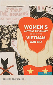 book cover Women's Antiwar Diplomacy during the Vietnam War Era