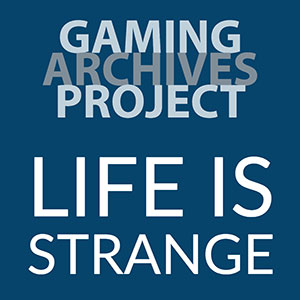 Gaming Archives Project - Life is Strange poster