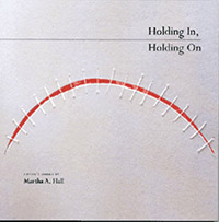 Holding In, Holding On: Artist's Books by Martha A. Hall (2003)