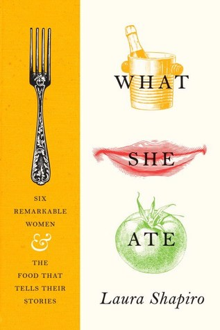 book cover What She Ate by Laura Shapiro